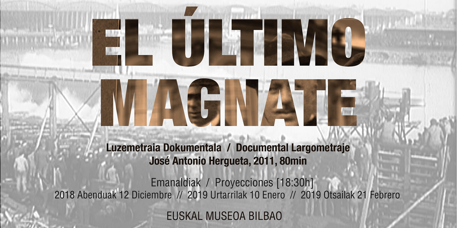 Euskal Museoak El último Magnate dokumentala proiektatuko du, eta hiru emanaldi eskainiko ditu
